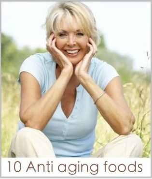 10 Anti aging foods Remember that you are what you eat, so if you buy right, there is a greater chance that you will eat right!