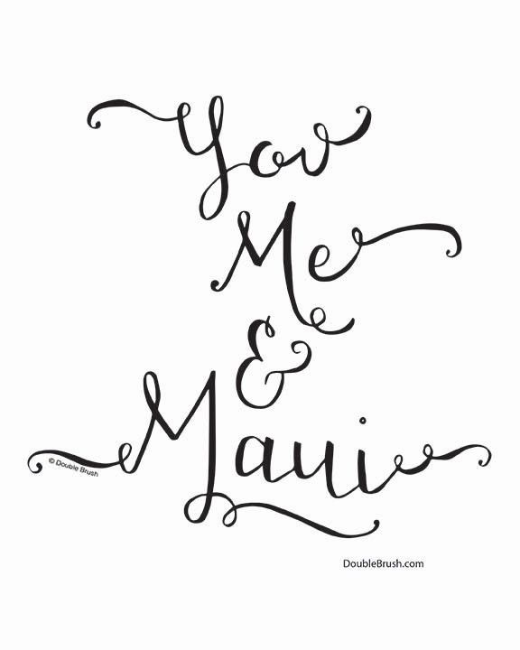You Me & Maui Hawaiian Art Print Hawaii Calligraphy