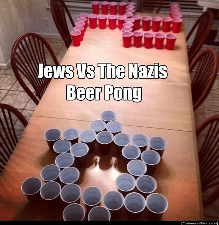 Jews Vs The Nazis Beer Pong - http://controversialhumor.com/jews-vs-the-nazis-beer-pong/