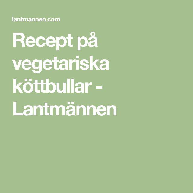 Recept på vegetariska köttbullar - Lantmännen