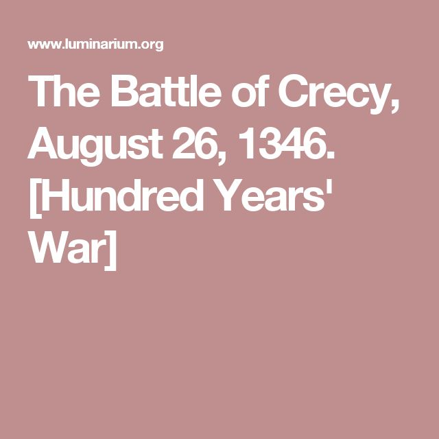 The Battle of Crecy, August 26, 1346. [Hundred Years' War]