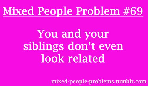 Mixed Girl Problems | Yeah, but you will realize our eyes and heights. Some of us look alike and some are not.
