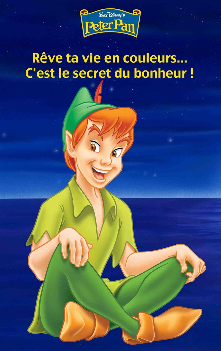 "Peter Pan © Disney <>  ""dream of your life in color... it's the secret of joy!"" i like the french lyrics better than the english"