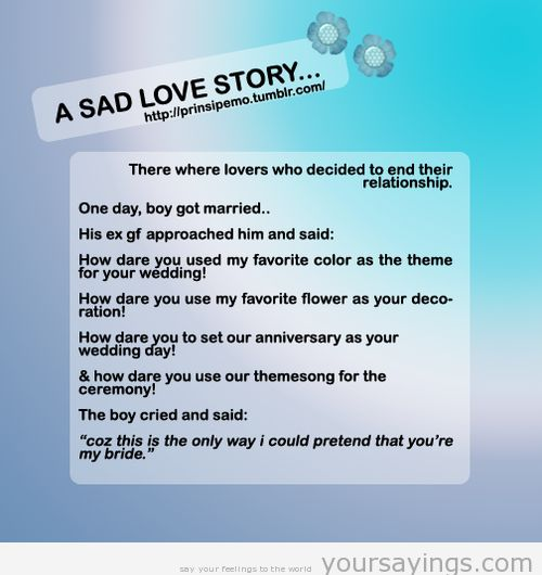 narrative essay about sad love story Read forgotten essay from the story sad short stories that will make you cry  by outof_love with 12903 reads shortstory, depression, love a year after.