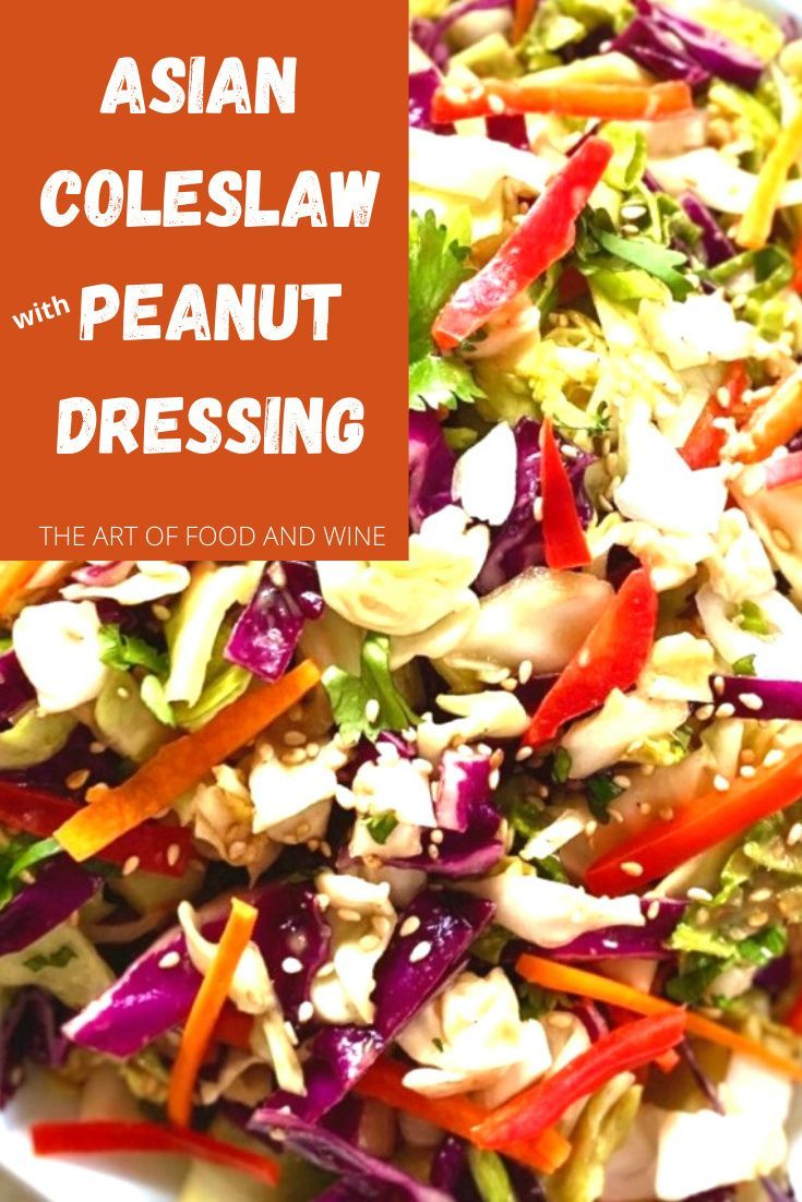 Asian Coleslaw With Peanut Dressing The Art Of Food And Wine Recipe In 2020 Wine Recipes Coleslaw For Pulled Pork Coleslaw
