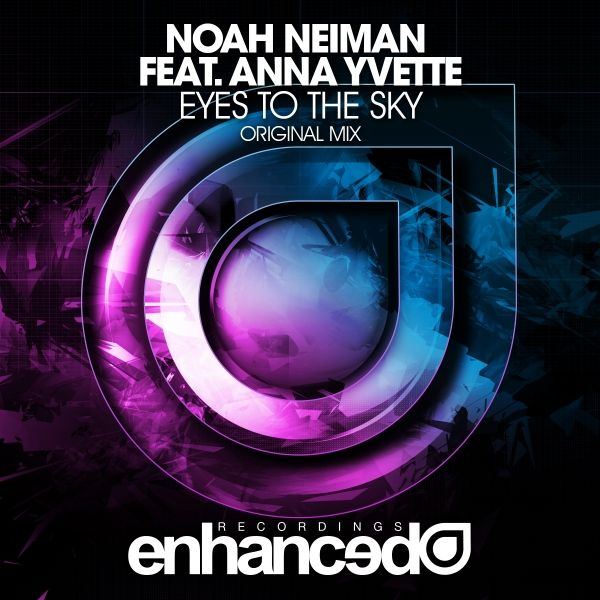 Noah Neiman feat. Anna Yvette - Eyes to the Sky (OUT NOW)
