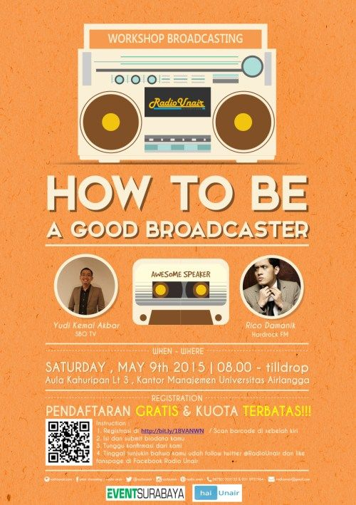 Workshop Broadcasting : How to Be A Good Broadcaster  Tanggal : Sabtu, 9 Mei 2015 Tempat : Aula Kahuripan Lt. 3, Kantor Manajemen, Universitas Airlangga, Surabaya Waktu : 08.00 – Selesai  http://eventsurabaya.net/?event=workshop-broadcasting-how-to-be-a-good-broadcaster