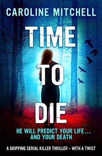 Time to Die: A gripping serial killer thriller - with a twist (Detective Jennifer Knight Crime Thriller Series Book 2) by Caroline Mitchell, http://www.amazon.co.uk/dp/B014KWJDPQ/ref=cm_sw_r_pi_dp_Ifsewb10VR3BM/280-3485713-0843262