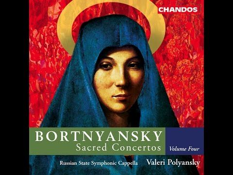 Bortnyansky - Sacred Concertos  https://www.youtube.com/watch?v=5XPYkSzxYhY