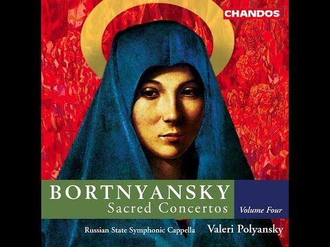 Bortnyansky - Sacred Concertos - YouTube