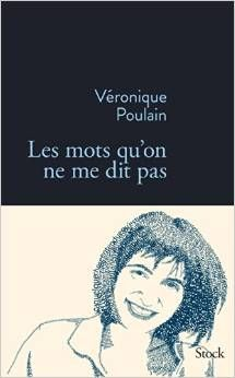 Veronique Poulain - Les mots qu'on ne me dit pas - Stock
