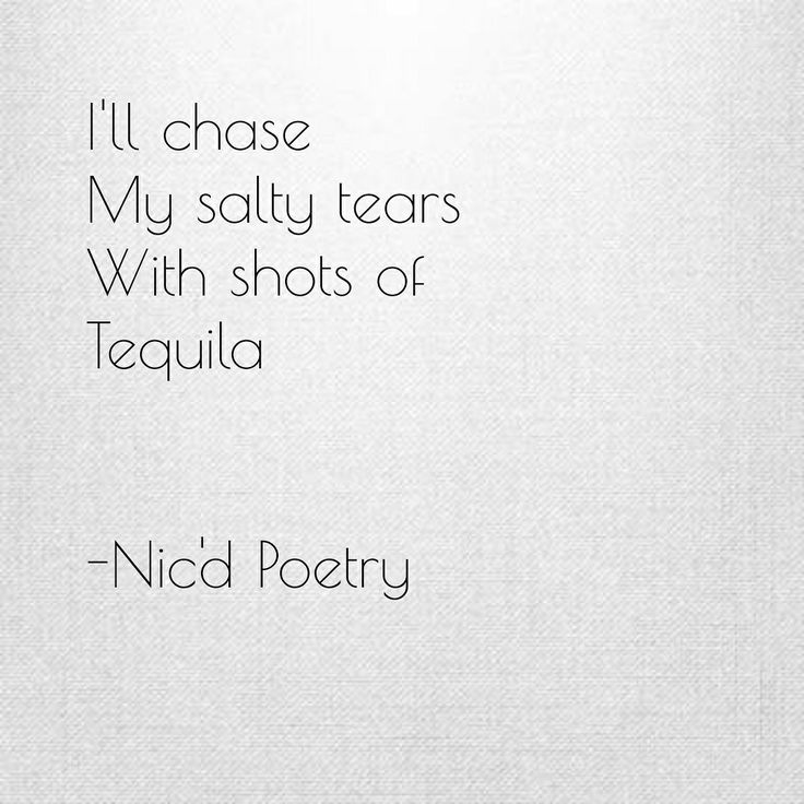 #poetry #poem #words #writing #quote #tears #tequila #nicdpoetry