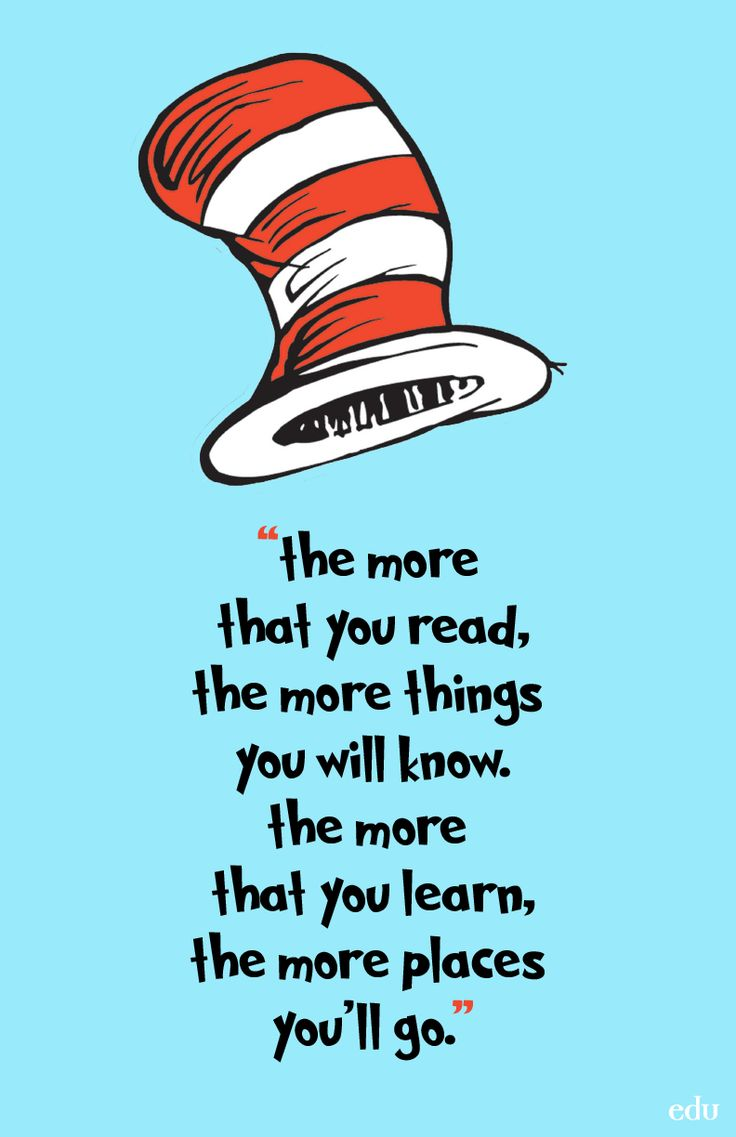 "[Free poster download] ""The more that you read, the more things you will know. The more that you learn, the more places you'll go."" - Dr. Seuss"