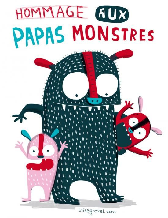 Elise Gravel • Daddy monster • dad • father • monster • kids • cute • fun • illustration