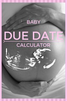 The online baby due date calculator on this page will instantly estimate the date your baby will be born on.