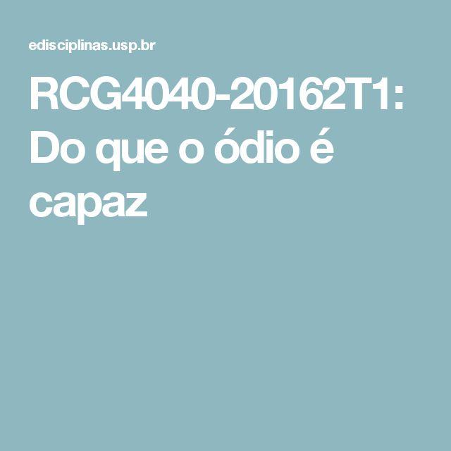 RCG4040-20162T1: Do que o ódio é capaz