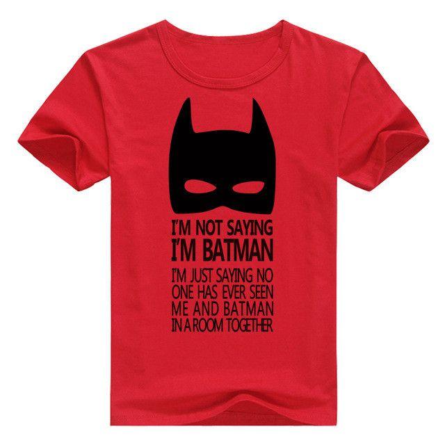 """Batman """"I'm Not Saying I'm Batman"""" T-Shirt"""