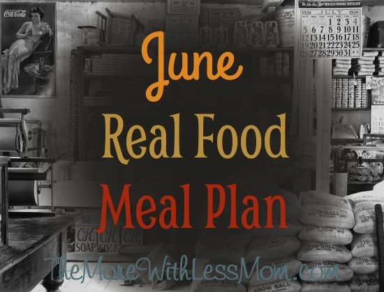 June Real Food Meal Plan -  flexible, frugal monthly meal plan with printable calendar