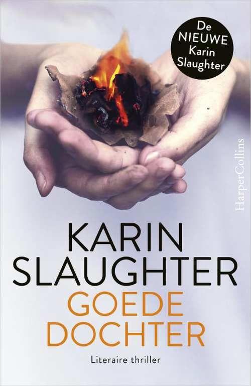 Goede dochter, Karin Slaughter | 9789402726800 | Boek - eci.nl