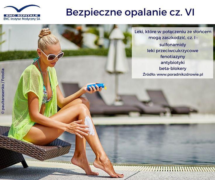 Z tymi ;lekami lepiej nie łączyć kąpieli słonecznych #emc #emcszpitale #bezpieczneopalanie