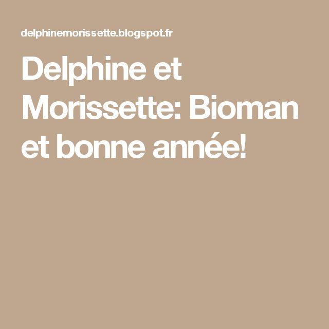 Delphine et Morissette: Bioman et bonne année!