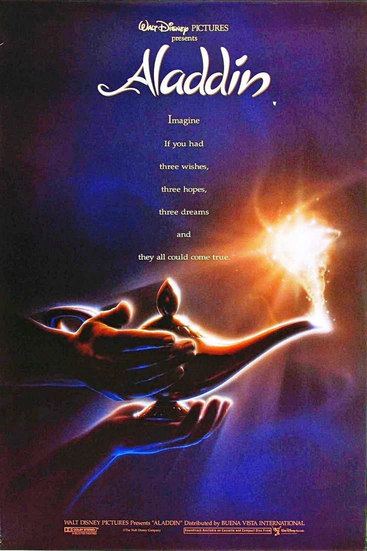 Aladdin ..... Imagine if you had  three wishes, three hopes, three dreams and they all came true