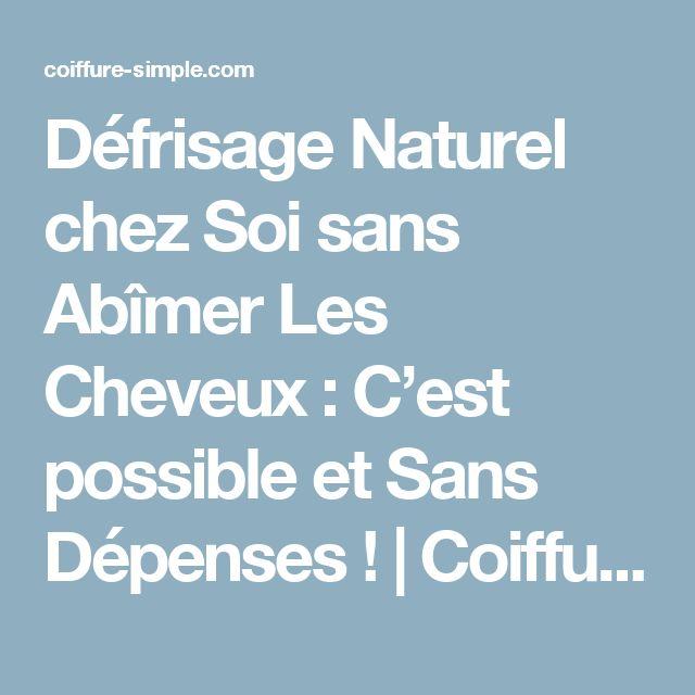 Défrisage Naturel chez Soi sans Abîmer Les Cheveux : C'est possible et Sans Dépenses !   Coiffure simple et facile