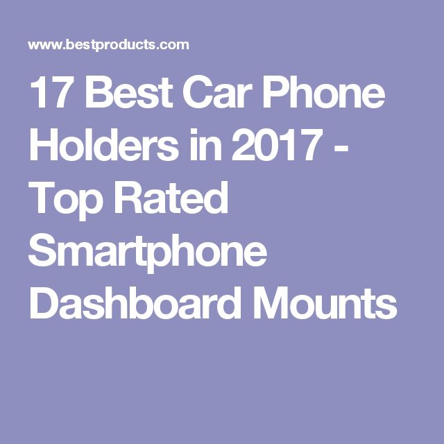 17 Best Car Phone Holders in 2017 - Top Rated Smartphone Dashboard Mounts