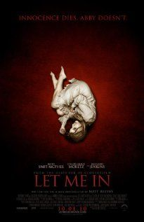 Let Me In (2011), Overture Films, Exclusive Media Group, and Hammer Film Productions with Kodi Smit-McPhee, Chloe Grace Moretz, Richard Jenkins, Cara Buono, and Elias Koteas. Fun, fun.