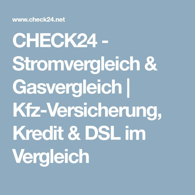 CHECK24 - Stromvergleich & Gasvergleich | Kfz-Versicherung, Kredit & DSL im Vergleich