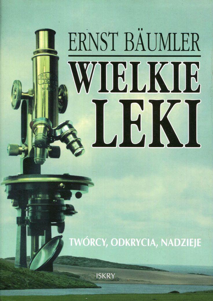 """""""Wielkie leki"""" Erst Bäumler Translated by Maria Skalska Cover by Roman Kirilenko Published by Wydawnictwo Iskry 1995"""