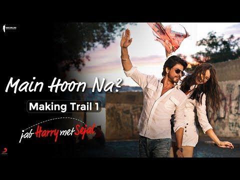 Main Hoon Na? | Making Trail 1 | Jab Harry Met Sejal | Anushka Sharma, Shah Rukh Khan, Imtiaz Ali - YouTube