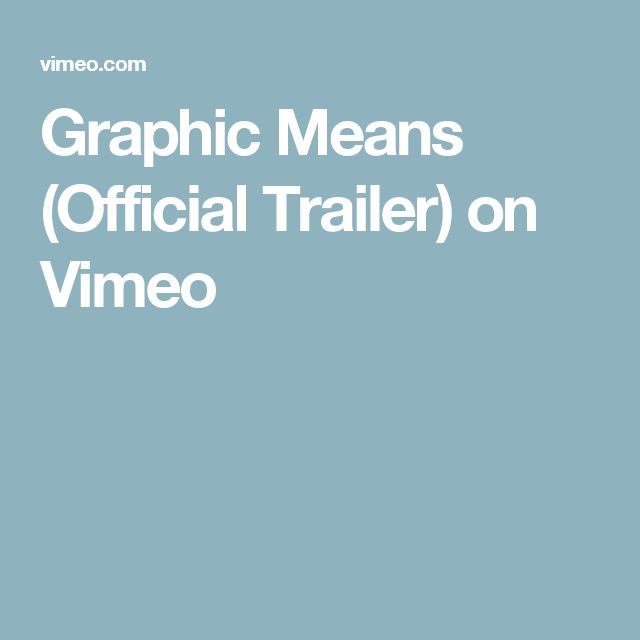 Graphic Means (Official Trailer) on Vimeo