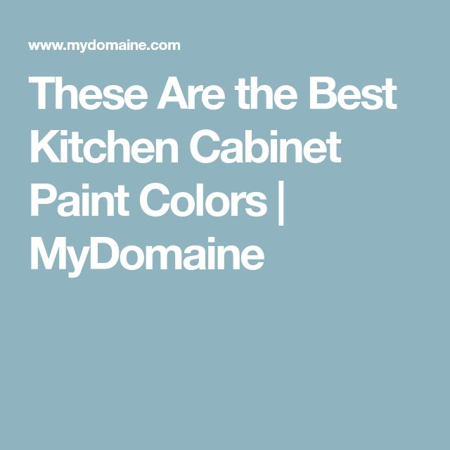 These Are the Best Kitchen Cabinet Paint Colors | MyDomaine