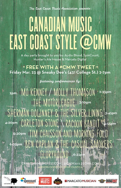 @Claire Williams @Kimberly Sinclair March 23rd, see you there!    2pm Mo Kenney     2:35pm Molly Thomason     3:10 The Motorleague    3:45 Sherman Downey & The Silver Lining     4:20 Carleton Stone     4:55pm Racoon Bandit    5:30pm Tim Chaisson & Morning Fold    6:05pm Ben Caplan & The Casual Smokers    6:35 Gloryhound