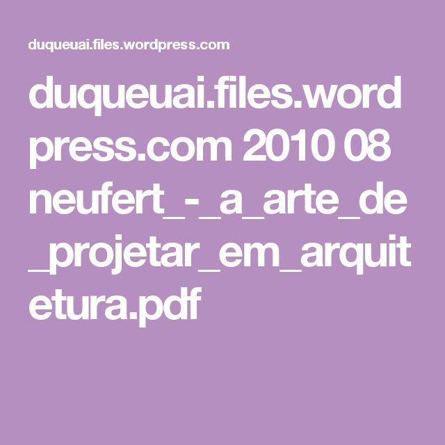 duqueuai.files.wordpress.com 2010 08 neufert_-_a_arte_de_projetar_em_arquitetura.pdf
