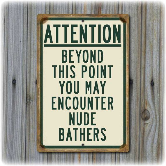 Would be cute in the bathroom! Attention Nude Bathers Florida Beach Sign by Travelsigns on Etsy, $19.95