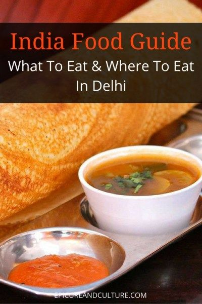 Where To Eat In Delhi | India Food Guide
