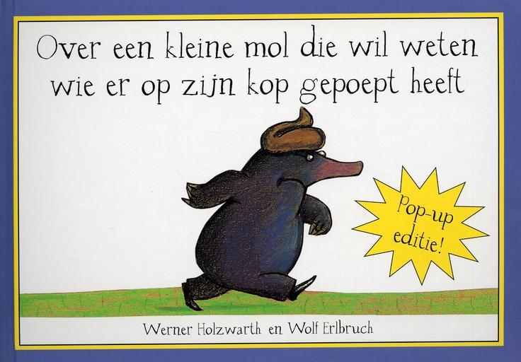 Werner Holzwarth - Over een kleine mol die wil weten wie er op zijn kop gepoept heeft.