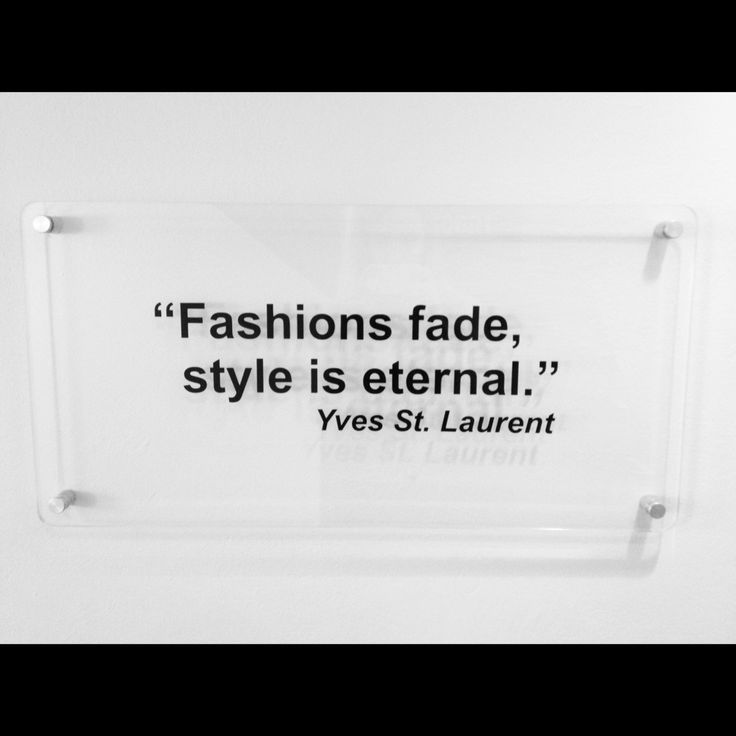 Fashions Fade Style Is Eternal Yves Saint Laurent