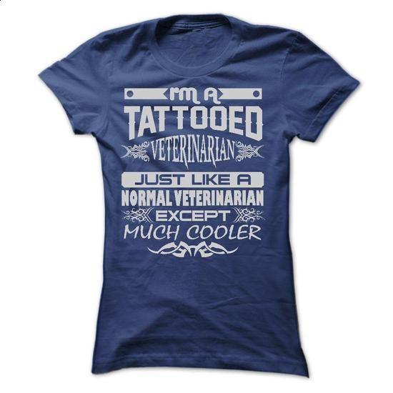 TATTOOED VETERINARIAN - AMAZING T SHIRTS - #cool tee shirts #red sweatshirt. CHECK PRICE => https://www.sunfrog.com/LifeStyle/TATTOOED-VETERINARIAN--AMAZING-T-SHIRTS-Ladies.html?60505