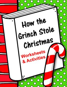This set of worksheets is perfect to do with your class when you are reading the book:How the Grinch Stole ChristmasBy: Dr. Seuss