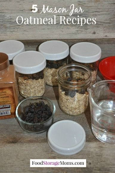 5 Mason Jar Oatmeal Recipes - just add boiling water ... the oatmeal cooks in the jar!