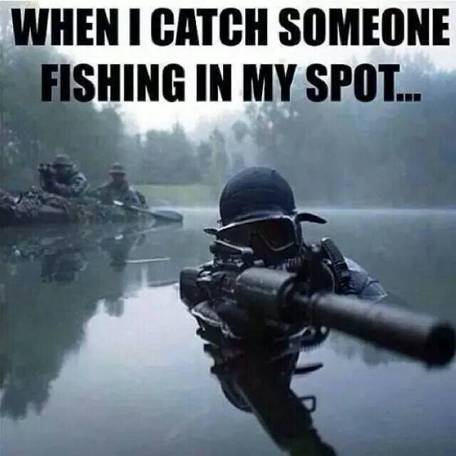 Ha--don't mess with HIS fishing spot! #military