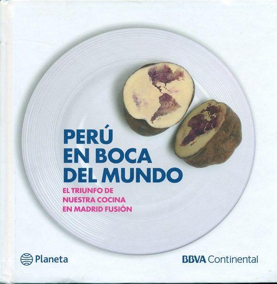 Código: 641.5985 / R72. Título: Perú en boca del mundo : el triunfo de nuestra cocina en Madrid fusión. Autor: Roca Rey Miró Quesada, Bernardo, 1944-. Catálogo: http://biblioteca.ccincagarcilaso.gob.pe/biblioteca/catalogo/ver.php?id=8009&idx=2-0000015738
