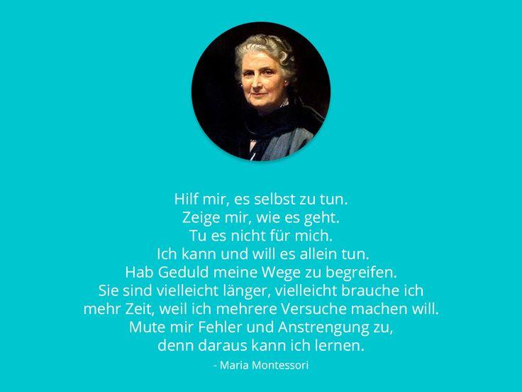 Hilf mir, es selbst zu tun. - Maria Montessori | Maria ...
