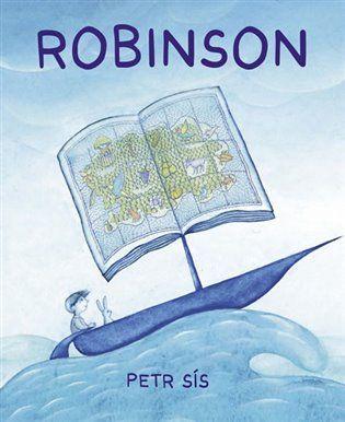 Robinson - Petr Sís | Kosmas.cz - internetové knihkupectví