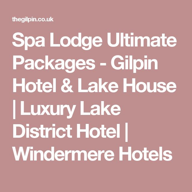 Spa Lodge Ultimate Packages - Gilpin Hotel & Lake House | Luxury Lake District Hotel | Windermere Hotels