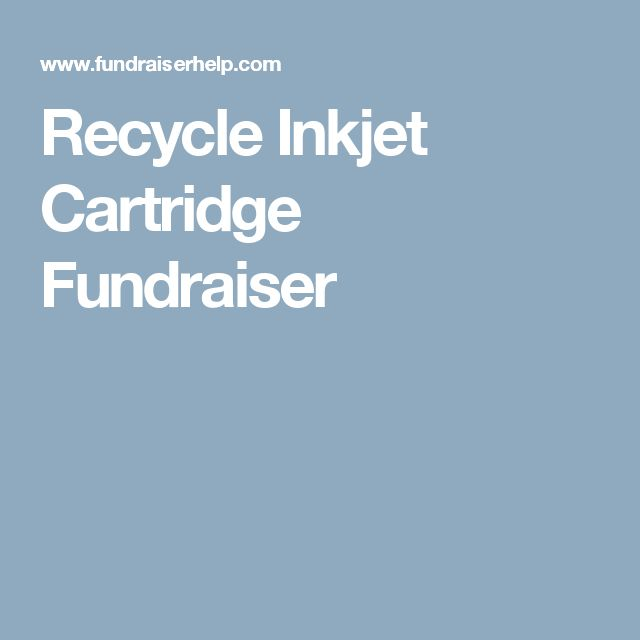 Recycle Inkjet Cartridge Fundraiser