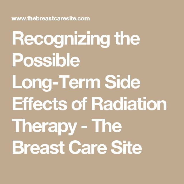 Recognizing the Possible Long-Term Side Effects of Radiation Therapy - The Breast Care Site